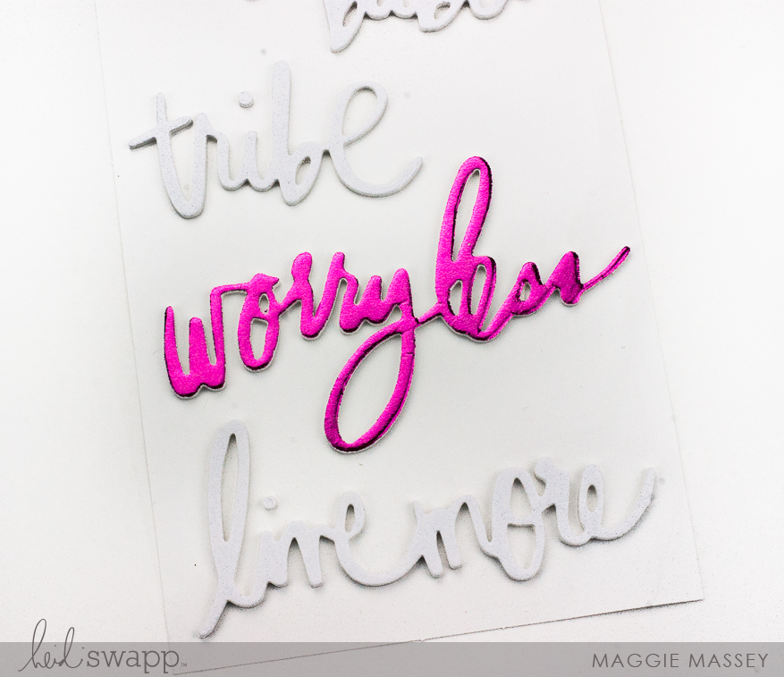 Personalize the new Hawthorne Foam Letters/Phrases with Minc Foil   Maggie Massey for Heidi Swapp