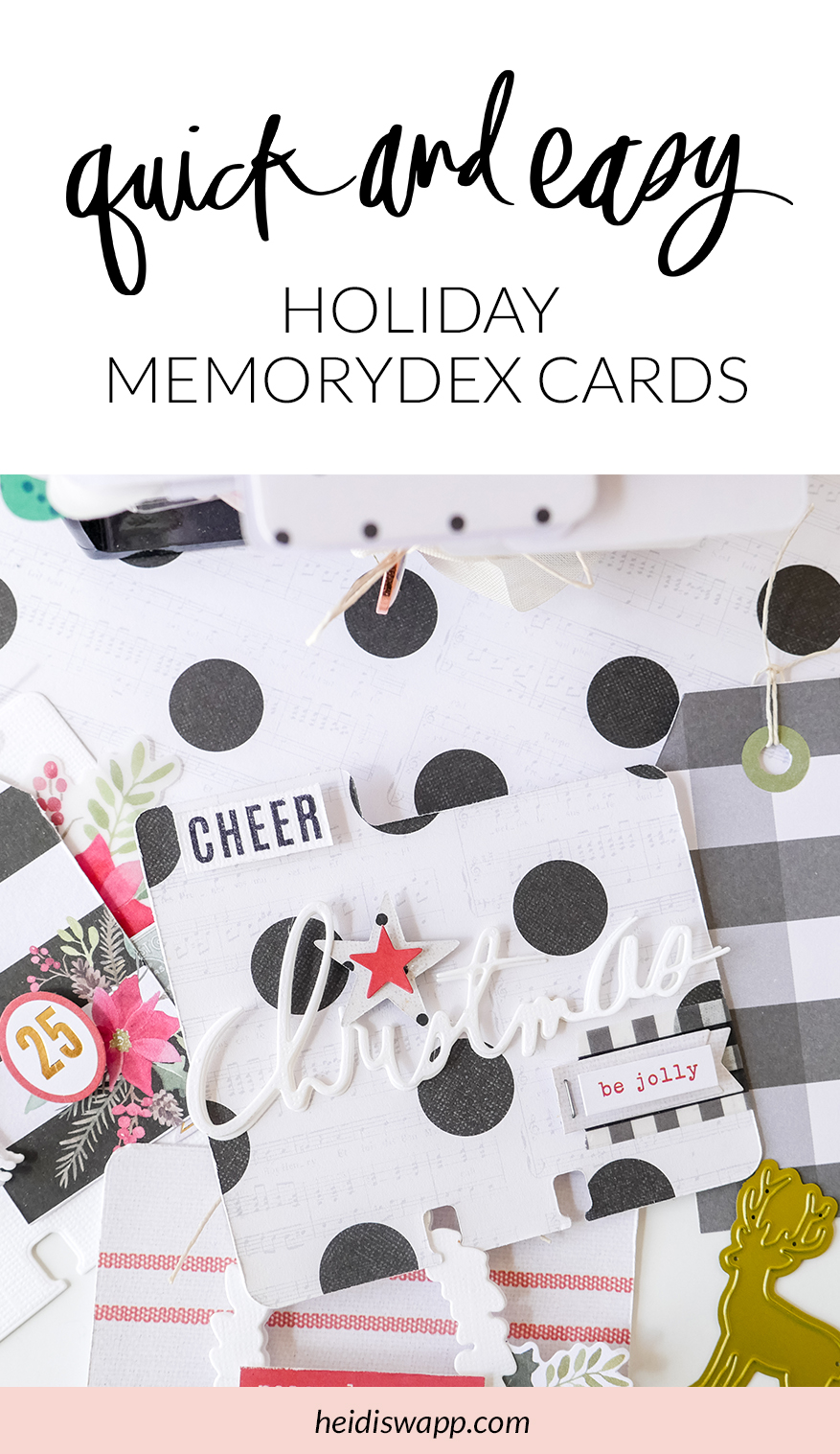 How to make DIY holiday MemoryDex cards using Heidi Swapp's WInter Wonderland collection. The perfect way to create quick and easy cards in no time!